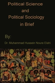 Political Science and Political Sociology in Brief ebook by Dr. Muhammad Hussein Noure Elahi