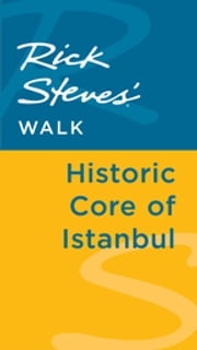 Rick Steves' Walk: Historic Core of Istanbul ebook by Lale Surmen Aran,Tankut Aran
