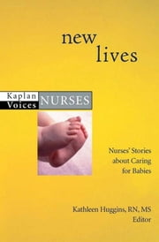 New Lives ebook by Kathleen Huggins, RN, MS