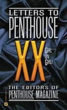 Letters to Penthouse XX - Girl on Girl ebook by Penthouse International