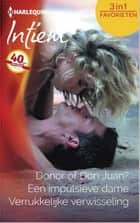 Donor of Don Juan? ; Een impulsieve dame ; Verrukkelijke verwisseling ebook by Holly Jacobs, Carol Finch, Liz Ireland,...