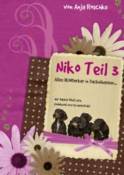 Niko Teil 3 - Alles hunderbar in Dackelhausen ebook by