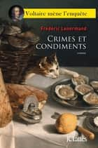 Crimes et condiments ebook by Frédéric Lenormand