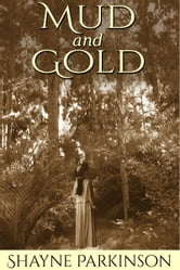 Mud and Gold (Promises to Keep: Book 2) ebook by Shayne Parkinson