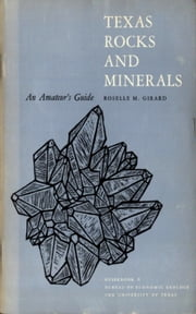 Texas Rocks and Minerals - An Amateur's Guide ebook by Roselle M. Girard