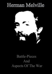 Battle-Pieces And Aspects Of The War 電子書 by Herman Melville