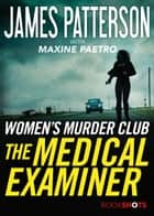 The Medical Examiner - A Women's Murder Club Story電子書籍 James Patterson, Maxine Paetro