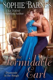 The Formidable Earl - Diamonds In The Rough, #6 ebook by Sophie Barnes