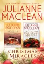 Christmas Miracles - A Color of Heaven Boxed Set for the Holidays ebook by Julianne MacLean