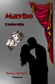 Maybe - Umbrella - Maybe, #3 ebook by Adriana SL Swift