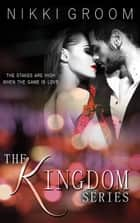 The Kingdom ebook by Nikki Groom