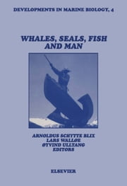 Whales, Seals, Fish and Man ebook by Schytte Blix, A.