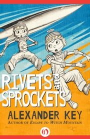 Rivets and Sprockets ebook by Alexander Key