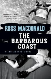 The Barbarous Coast ebook by Ross Macdonald