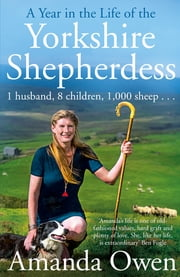 A Year in the Life of the Yorkshire Shepherdess ebook by Amanda Owen