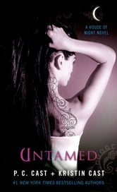 Untamed - A House of Night Novel ebook by P. C. Cast,Kristin Cast