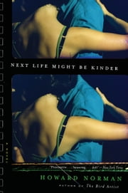 Next Life Might Be Kinder ebook by Howard Norman