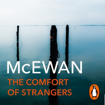 The Comfort of Strangers audiobook by Ian McEwan