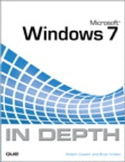 Microsoft Windows 7 In Depth ebook by Robert Cowart,Brian Knittel