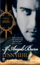 If Angels Burn - A Novel of the Darkyn ebook by Lynn Viehl