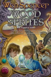 Wood Sprites ebook by Wen Spencer