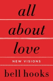All About Love - New Visions ebook by bell hooks