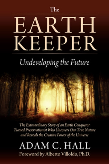 Earthkeeper - Undeveloping the Future ebook by Adam C Hall
