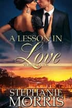 A Lesson in Love ebook by Stephanie Morris