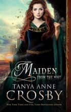 Maiden from the Mist ebook by Tanya Anne Crosby
