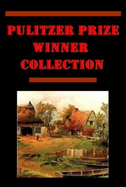 The Complete Anthologies of Pulitzer Prize Winner ebook by Willa Cather,Hamlin Garland,Ernest Poole