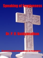 Speaking of Forgiveness ebook by Dr. P. V. Vaidyanathan