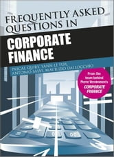 Frequently Asked Questions in Corporate Finance ebook by Pascal Quiry,Yann Le Fur,Antonio Salvi,Maurizio Dallocchio