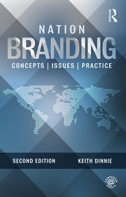 Nation Branding - Concepts, Issues, Practice ebook by Keith Dinnie