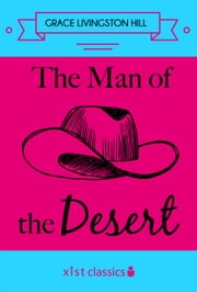 The Man of the Desert ebook by Grace Livingston Hill