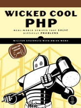 Wicked Cool PHP ebook by William Steinmetz and Brian Ward