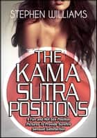 The Kama Sutra Positions ebook by Stephen Williams