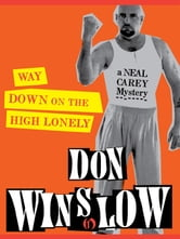 Way Down on the High Lonely ebook by Don Winslow