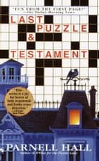 Last Puzzle & Testament ebook by Parnell Hall