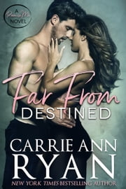 Far From Destined ebook by Carrie Ann Ryan