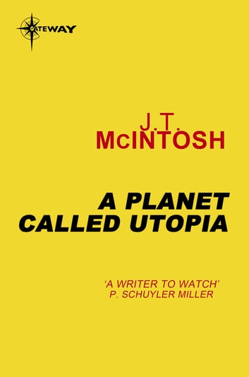 A Planet Called Utopia ebook by J. T. McIntosh