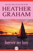 Forever My Love ebook by Heather Graham