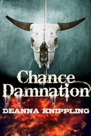 Chance Damnation ebook by DeAnna Knippling