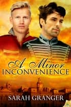 A Minor Inconvenience ebook by Sarah Granger