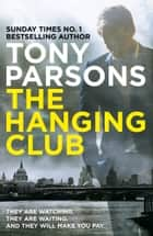 The Hanging Club ebook by Tony Parsons