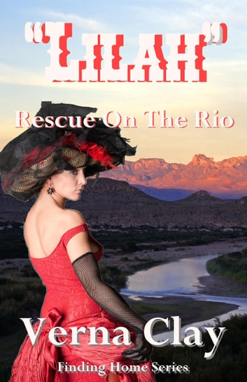 Rescue on the Rio: Lilah (Finding Home Series #2) ebook by Verna Clay
