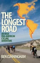 The Longest Road ebook by Ben Cunningham