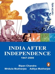India After Independence - 1947-2000 ebook by Bipan Chandra