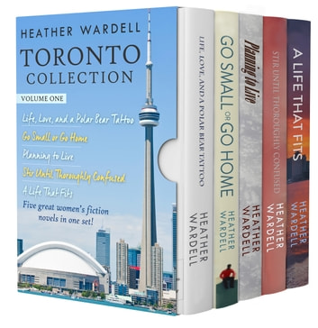 Toronto Collection Volume 1 (Toronto Series #1-5) ebook by Heather Wardell