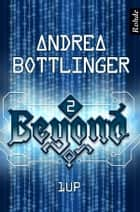 Beyond Band 2: 1up ebook by Andrea Bottlinger