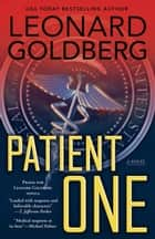 Patient One - A Novel ebook by Leonard Goldberg